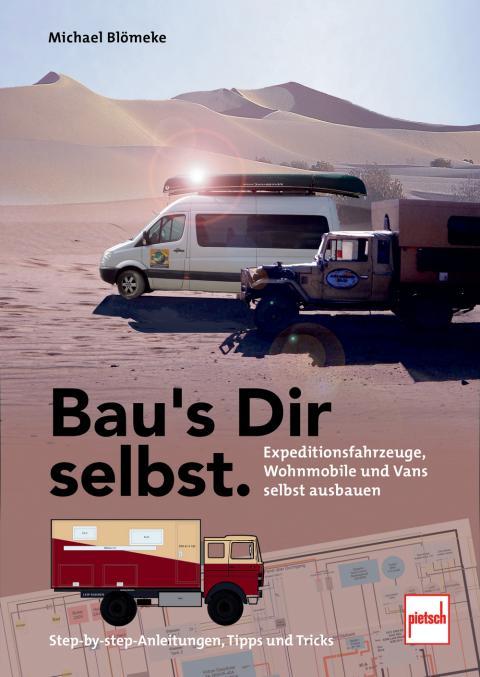 Buch Bau's Dir selbstExpeditionsfahrzeuge, Wohnmobil und Vans selbst ausbauen. Michael Blömeke